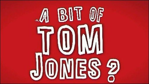 A bit of Tom Jones? poster