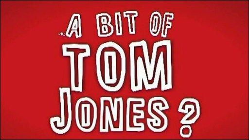 A bit of Tom Jones? poster