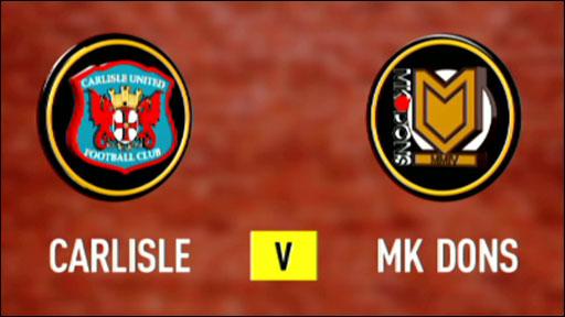Carlisle 5-0 MK Dons