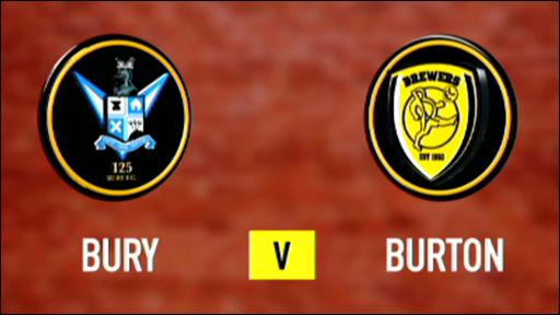 Bury 3 - 0 Burton Albion