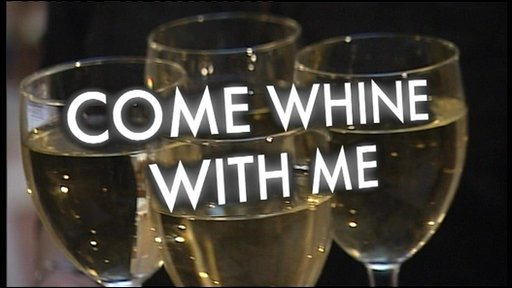 Come Whine With Me