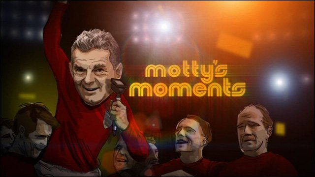 Motty's moments